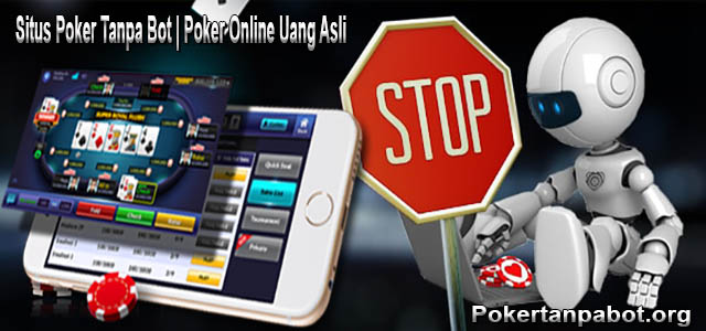 Situs Poker Tanpa Bot Uang Asli Terpercaya Resmi Indonesia